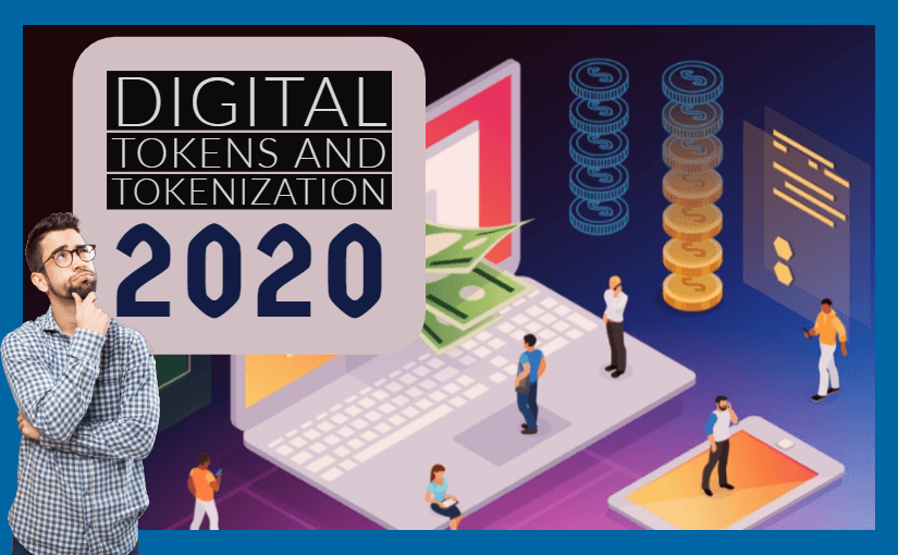 2020 Offers A Clean Slate for Digital Tokens and Tokenization
