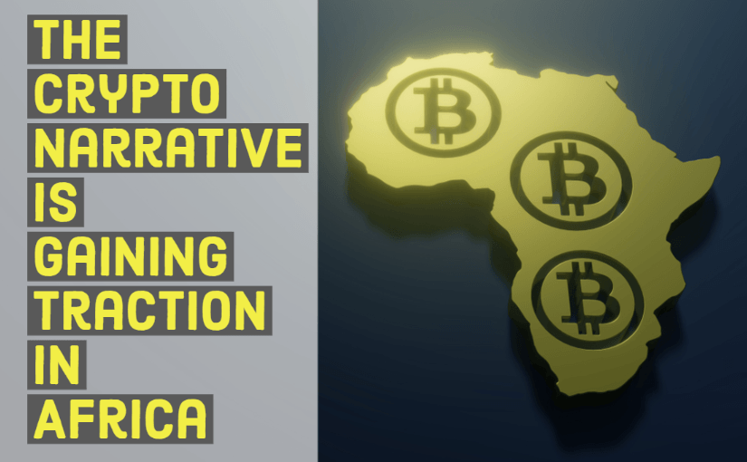 The Crypto Narrative Is Gaining Traction in Africa