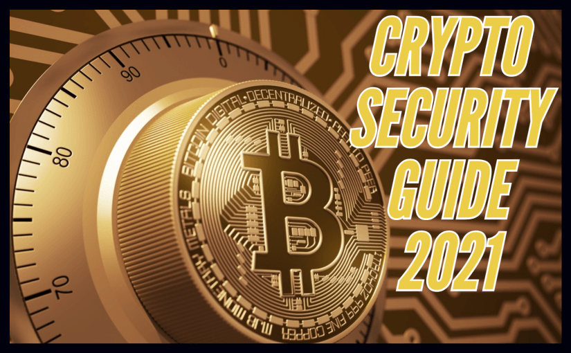 Crypto Security Guide 2021