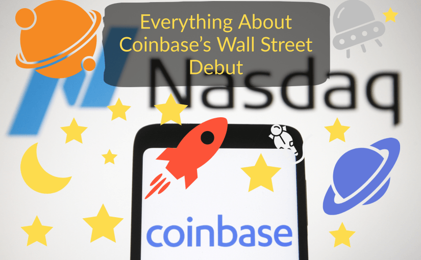 Everything You Need To Know About Coinbase's Wall Street Debut and Its aftermath