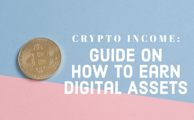 The Ultimate Guide On How To Earn Digital Assets