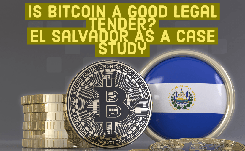 s Bitcoin A Good Legal Tender_ El Salvador As A Case Study