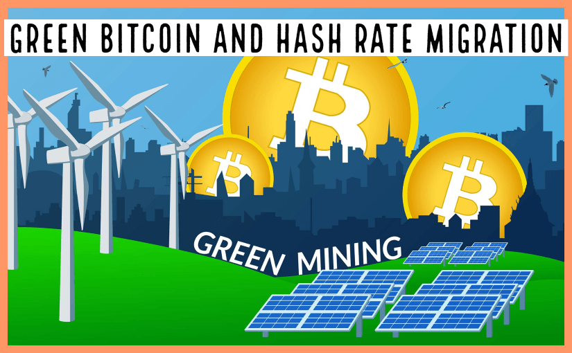 Green Bitcoin And hash Rate Migration_ A New Beginning For Bitcoin Mining
