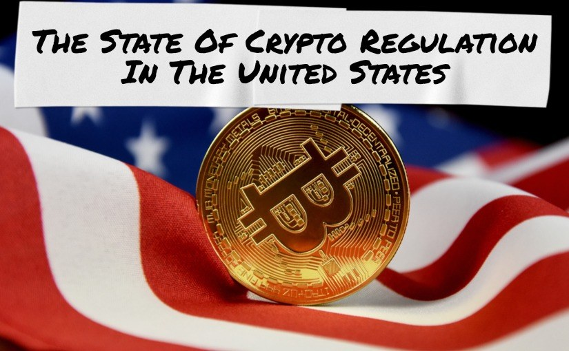 The State Of Crypto Regulation In The United States